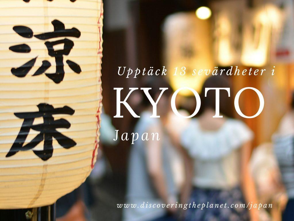 Kyoto-upptack-13-sevardheter-i-kyoto-japan